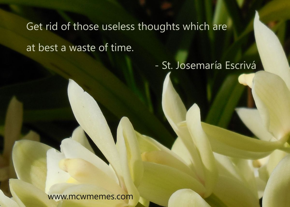st_josemaria_useless_thoughts